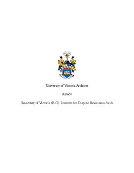 University of Victoria (B.C.). Institute for Dispute Resolution fonds
